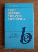 Liviu Rusu - Eseu despre creatia artistica