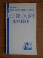 Anticariat: Mircea Beuran - Ghid de urgente pediatrice