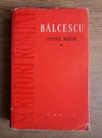 Anticariat: Nicolae Balcescu - Opere alese (volumul 1)