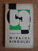 Anticariat: Nicolae Ilinca - Mirajul ringului