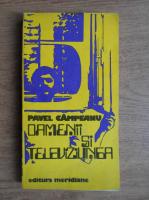 Anticariat: Pavel Campeanu - Oamenii si televiziunea