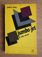 Anticariat: Stefan Iures - Jumbo-jet si alte proze
