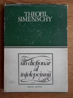 Anticariat: Th. Simenschy - Un dictionar al intelepciunii. Cugetari antice si moderne (volumul 3)