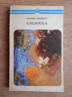 Anticariat: Tudor Arghezi - Caligula