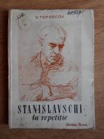 Anticariat: V. Toporcov - Stanislavschi la repetitie