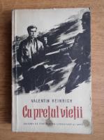 Valentin Heinrich - Cu pretul vietii
