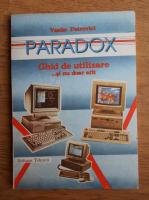 Anticariat: Vasile Petrovici - Paradox. Ghid de utilizare... si nu doar atat