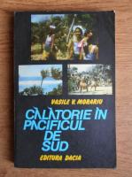 Anticariat: Vasile V. Morariu - Calatorie in Pacificul de Sud