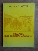 Vlad Nistor - Colapsul unei societati complexe