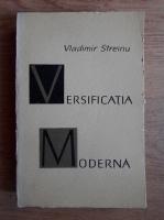 Anticariat: Vladimir Streinu - Versificatia moderna. Studiu istoric si teoretic asupra versului liber