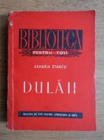 Anticariat: Zaharia Stancu - Dulaii