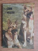 Anticariat: Zoe Dumitrescu Busulenga, Ruxandra Nicolescu - Cainii nostri. Buletin documentar, august, 1985