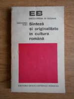 Anticariat: Alexandru Dutu - Sinteza si originalitate in cultura romana