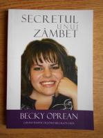 Anticariat: Becky Oprean - Secretul unui zambet