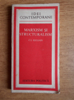 C. I. Gulian - Marxism si structuralism