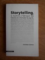 Christian Salmon - Storytelling. La machine a fabriquer des histoires et a formater les esprits