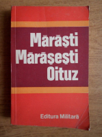 Anticariat: Constantin Cazanisteanu - Marasti, Marasesti, Oituz