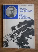 Anticariat: Corneliu C. Ionescu - Poetul inaltimilor. Aviator Mircea Zorileanu