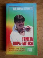 Anticariat: Cristina Stamate - Femeia Hopa-Mitica. Povesti din lumea care ma-nconjoara