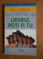 Anticariat: Dale Carnegie - Liderul poti fi tu