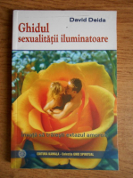 Anticariat: David Deida - Ghidul sexualitatii iluminatoare