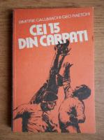 Anticariat: Dimitrie Callimachi - Cei 15 din Carpati