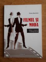 Doina Berchina - Filmul si moda. Fashion la cinema si decurge din asta