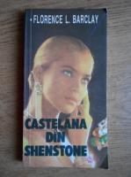 Anticariat: Florence L. Barclay - Castelana din Shenstone