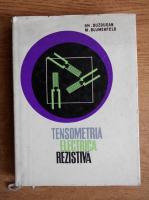 Anticariat: Gheorghe Buzdugan - Tensometria electrica rezistiva