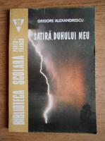 Anticariat: Grigore Alexandrescu - Satira. Duhului meu