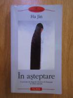 Anticariat: Ha Jin - In asteptare
