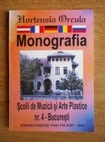 Hortensia Orcula - Monografia Scolii de Muzica si Arte Plastice nr. 4 Bucuresti