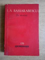 Anticariat: I. A. Bassarabescu - Pe drezina