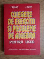 Anticariat: I. Stamate - Culegere de exercitii si probleme de algebra pentru licee