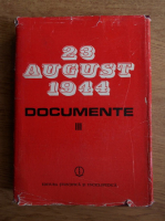 Ion Ardeleanu, Vasile Arimia, Mircea Musat - 23 august 1944. Documente 1944-1945 (volumul 3)