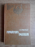 Anticariat: J. B. Priestley - Fundatura ingerilor