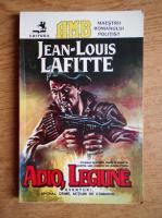 Anticariat: Jean Louis Lafitte - Adio, legiune
