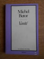 Michel Butor - Vanite