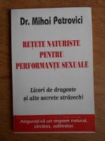 Mihai Petrovici - Retete naturiste pentru performante sexuale