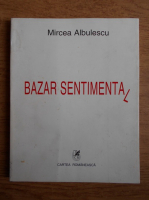 Anticariat: Mircea Albulescu - Bazar sentimental