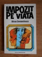 Anticariat: Mircea Constantinescu - Impozit pe viata