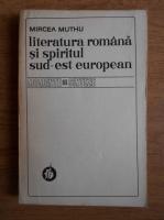 Mircea Muthu - Literatura romana si spiritul sud-est european