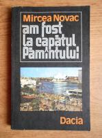 Mircea Novac - Am fost la capatul Pamantului