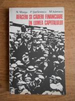 Anticariat: Nicolae Murgu, Mugur Isarescu, Paul Stefanescu - Afaceri si caderi financiare in lumea capitalului