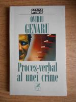 Anticariat: OVIDIU GENARU - Proces-verbal al unei crime