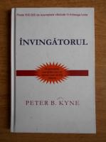 Anticariat: Peter B. Kyne - Invingatorul