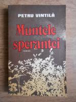 Petru Vintila - Muntele sperantei