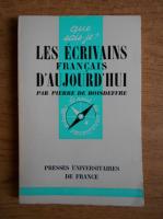Anticariat: Pierre de Boisdeffre - Les ecrivains francais d'aujourd'hui, nr 1057