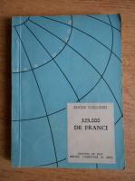Roger Vailland - 325000 de franci