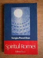 Anticariat: Sergiu Pavel Dan - Spiritul Romei